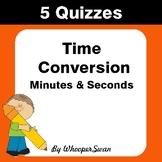 Time Conversion: Minutes & Seconds Quiz - Test - Assessmen