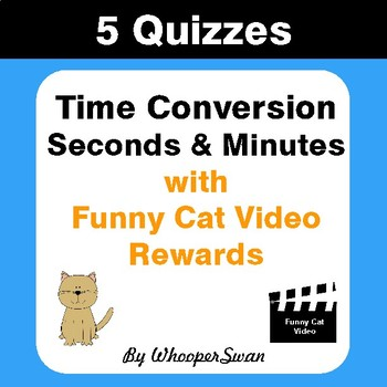 Time Conversion (Minutes & Seconds) Quizzes with Funny Cat Video Rewards