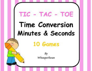 Time Conversion: Minutes & Seconds Tic-Tac-Toe
