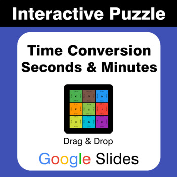 Time Conversion: Seconds & Minutes - Puzzles with GOOGLE Slides