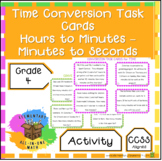 Time Conversion Task Cards - Hours To Minutes, Minutes to Seconds