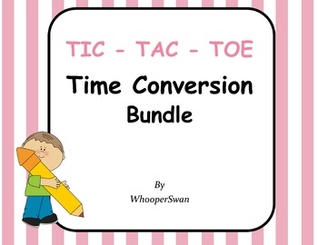 Time Conversion Tic-Tac-Toe Bundle