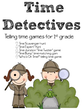 Time Detectives - Telling Time Games and Scavenger Hunts