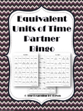 Time: Equivalent Units of Time Partner Bingo