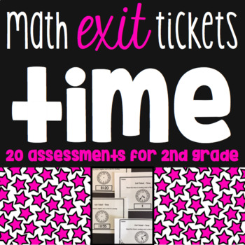 Time Exit Tickets - 20 Assessments