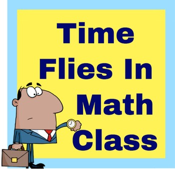 Time Flies When You're In Math Class: Telling Time and Ela