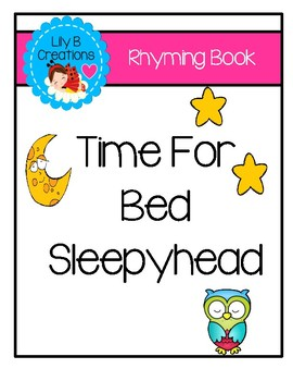 """""""Time For Bed Sleepyhead"""" ~ Emergent Reader"""