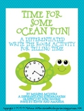 Time For Some Ocean Fun-Differentiated, Write the Room, Telling Time Fun