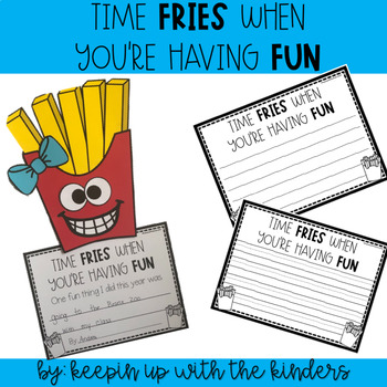 Time Fries When You're Having Fun; End of the Year Writing Craftivity
