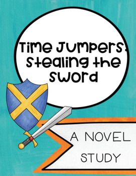 Time Jumpers Stealing the Sword Novel Study