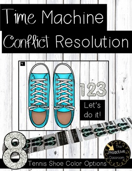 Time Machine for Conflict Resolution (Tennis Shoes) -> Conscious Discipline