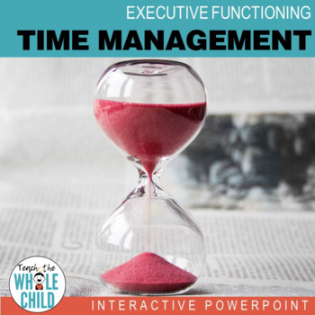 Time Management Interactive PowerPoint–Executive Function Series