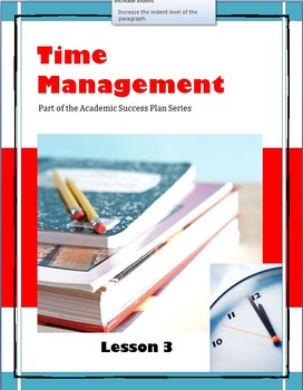 Time Management--Lesson 3 of the Academic Success Plan Series