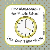 Time Management for Middle School: Use My Time Wisely
