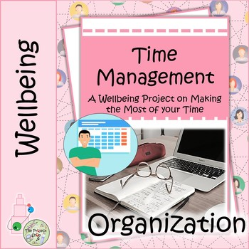 Time Managment: A Middle School Wellbeing Project on Managing Time Wisely
