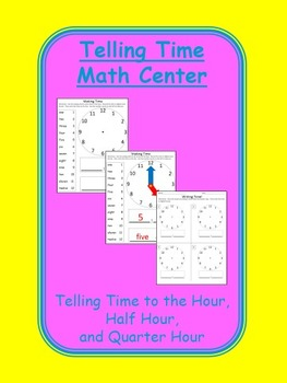 Time Math Center - Tell Time to the Hour, Half Hour and Qu