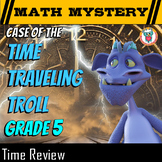 Time Math Mystery (5th Grade) - Elapsed Time, Time Tables, Time Word Problems +