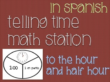 Time Math Station in SPANISH (Hour & Half Hour)