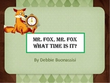 Time:  Mr. Fox, Mr. Fox, What Time Is It?