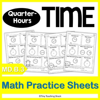 Time Practice Sheets NO PREP Practice Sheets - quarter hours