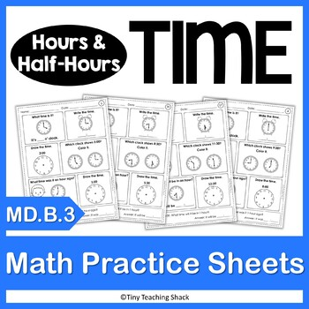 Time Practice Sheets NO PREP Practice Sheets - hours and half-hours ...
