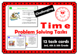 Time Problem Solving Tasks: Challenging and Enrichment Mat