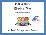 Time Review Pick a Card Game (elapsed time-within the hour)-CCSS Aligned