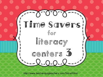Time Savers for literacy centers 3