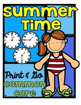 Time Summer Sampler Common Core Print and Go!