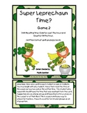 Time: Super Leprechaun Saves Time! (Qtr Till and Qtr Past the hour)