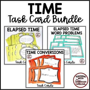 Time Task Cards Bundle: 3 Sets with Elapsed Time and Time Conversions