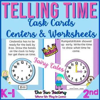 Telling Time Activities Hour, Half and Quarter Hour - Task Cards Fairy Tale  K-2