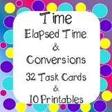 Time - Elapsed Time & Converting Time Task Cards & Worksheets