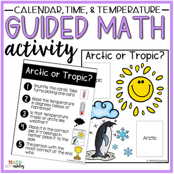 Time, Temperature, Calendar Guided Math Activity Arctic or Tropic