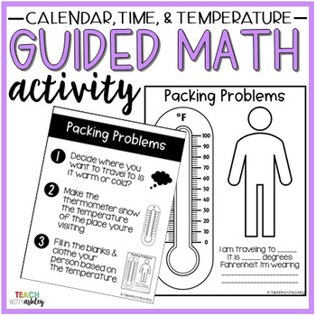Time, Temperature, Calendar Guided Math Activity Packing Problems