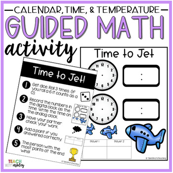 Time, Temperature, Calendar Guided Math Activity Time to Jet