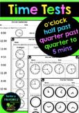 Time Tests- o'clock, half past, quarter past, quarter to, 5 mins
