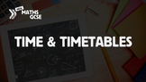 Time & Timetables - Complete Lesson