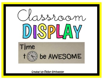 Time To Be AWESOME! (Classroom Display)