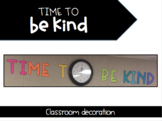 Time To Be Kind