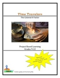 Time Travelers: The Colonial X Factor  Grades 9-12