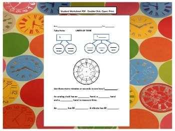 Time Units, Seconds, Minutes, Hours, Days, Weeks, Years with Student Worksheet
