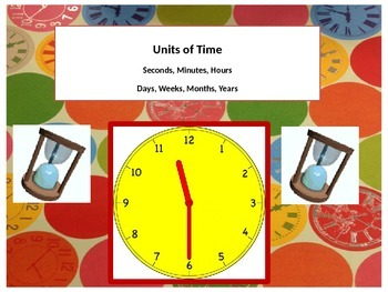 Time Units, Seconds, Minutes, Hours, Days, Weeks, Years wi
