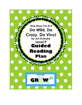 Time Warp Trio #14: Da Wild, Da Crazy, Da Vinci - Guided Reading Plan