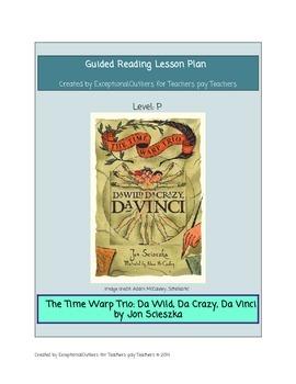 Time Warp Trio- Da Wild, Da Crazy, Da Vinci- Guided Reading P Lesson Plan