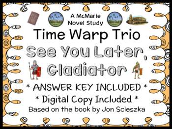 Time Warp Trio: See You Later, Gladiator (Scieszka) Novel Study / Comprehension