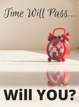 Time Will Pass-Motivational Class Poster