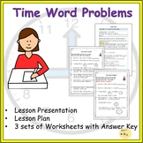 Telling Time Elapsed Time Word Problems Lesson Plan Worksheets Presentation
