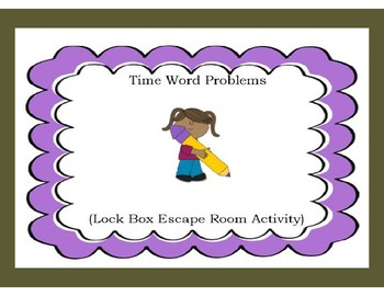 Time Word Problems-Lock Box Escape Room
