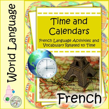 Time and Calendars in French: A Foreign Language Vocab Project on Time & Dates